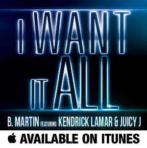 B.Martin ft. Kendrick Lamar & Juicy J.